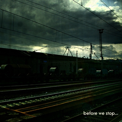before we stop... (wake me up)