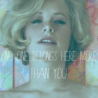 No One Belongs Here More Than You