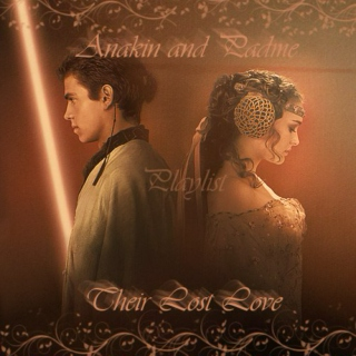 Anakin and Padme: Their Lost Love Playlist