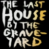 The Last House by the Graveyard