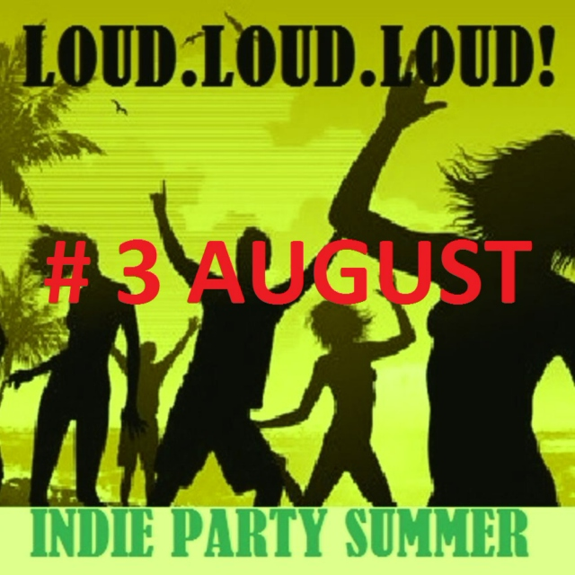 INDIE PARTY SUMMER: # 3 AUGUST
