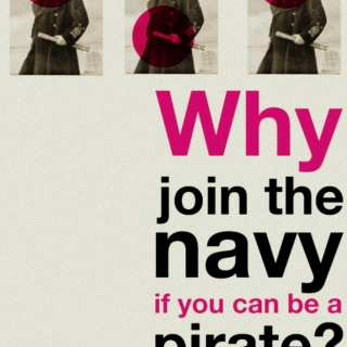 Why join the navy if you can be a pirate?