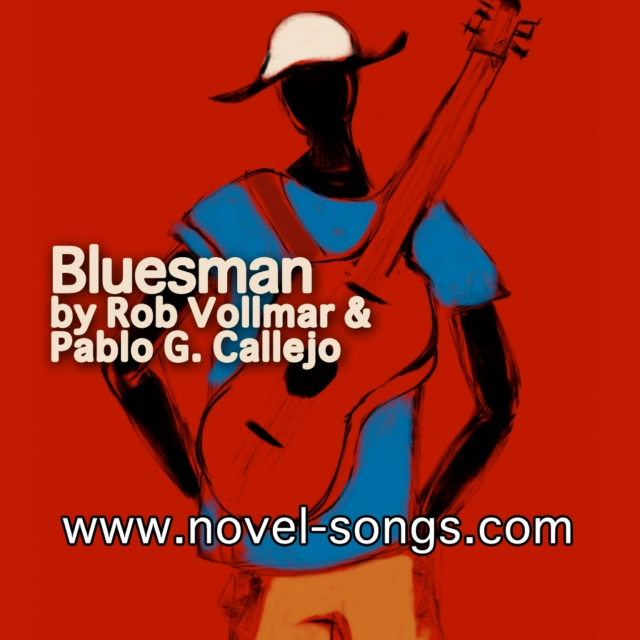 Novel Songs 11.12.2011: Bluesman by Rob Vollmar and Pablo G. Callejo