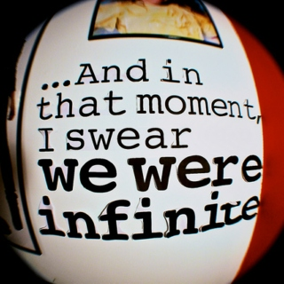 And in that moment, I swear we were infinite