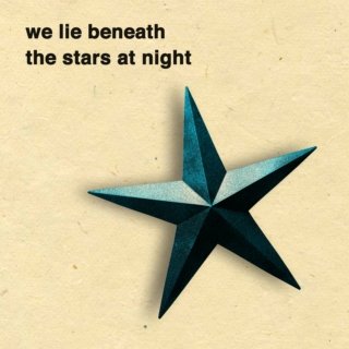 We Lie Beneath The Stars At Night