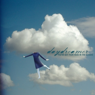 Daydreamer (You've Got Your Head In The Clouds)