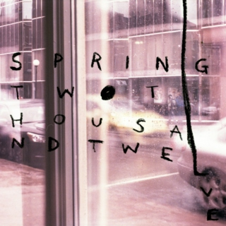 Spring Two Thousand Twelve
