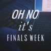 Oh No It's Finals Week