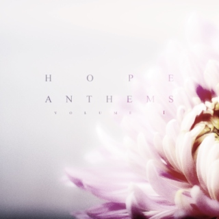 Hope Anthems