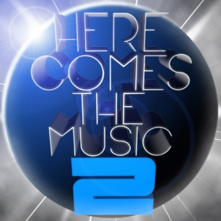 HERE COMES THE MUSIC 2