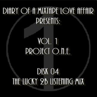 "004: The ""Lucky 2B Listening"" Mix   