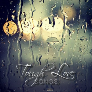 Tough Love Songs