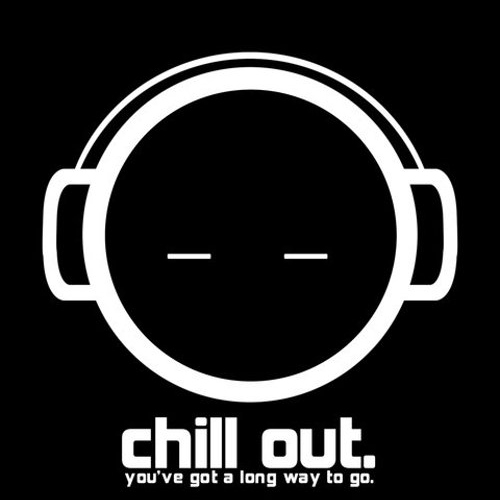 Stop! Chillout time!