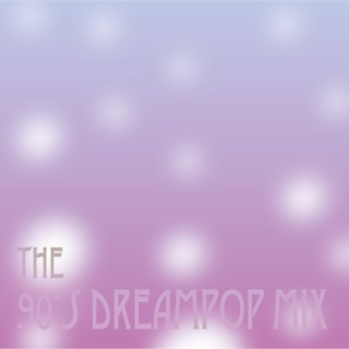 The 90s Dreampop Mix