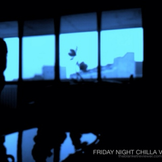 Friday Night Chilla Vol.13
