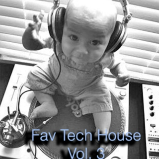Fav Tech House Vol. 3
