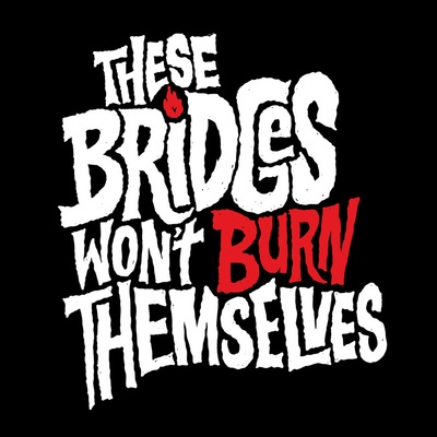 Burning Bridges, Part 2