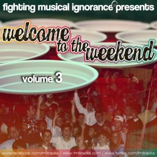 Welcome to the Weekend Vol. 3