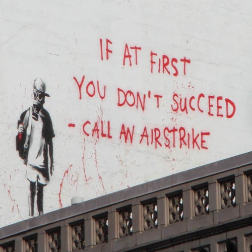 If At First You Don't Succeed - Call An Airstrike
