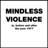 Mindless Violence in, before and after the year 1977