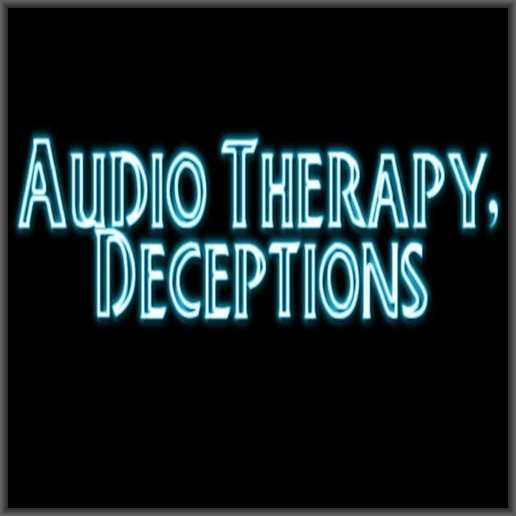 AudioTherapy, Deceptions