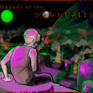 Sounds of the Downfall