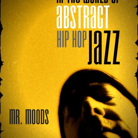 In the world of abstract hip hop jazz