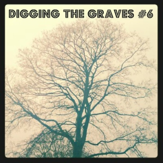 Digging The Graves #6
