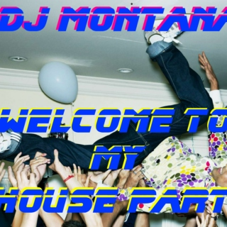 Welcome to My House Party