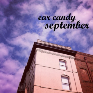 EAR CANDY- SEPTEMBER 2012