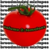 Broadminded Mixtapes Volume 2: Tomatoes