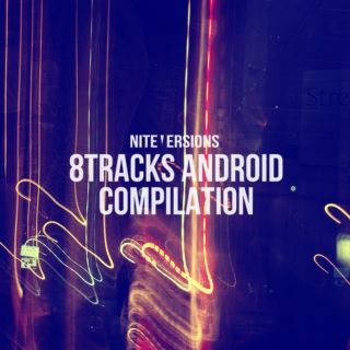 Nite Versions - 8tracks Android Compilation