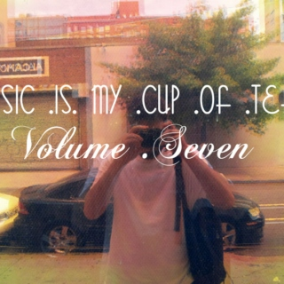Music is my cup of (iced) tea, vol.7