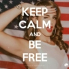 Keep Calm and Be Free