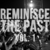 Reminisce The Past Vol. 1