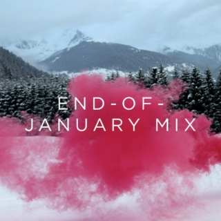 End-of-January Mix