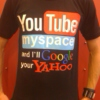 YouTube MySpace and I'll Google your Yahoo