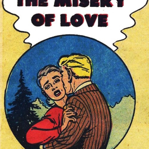 the misery of love