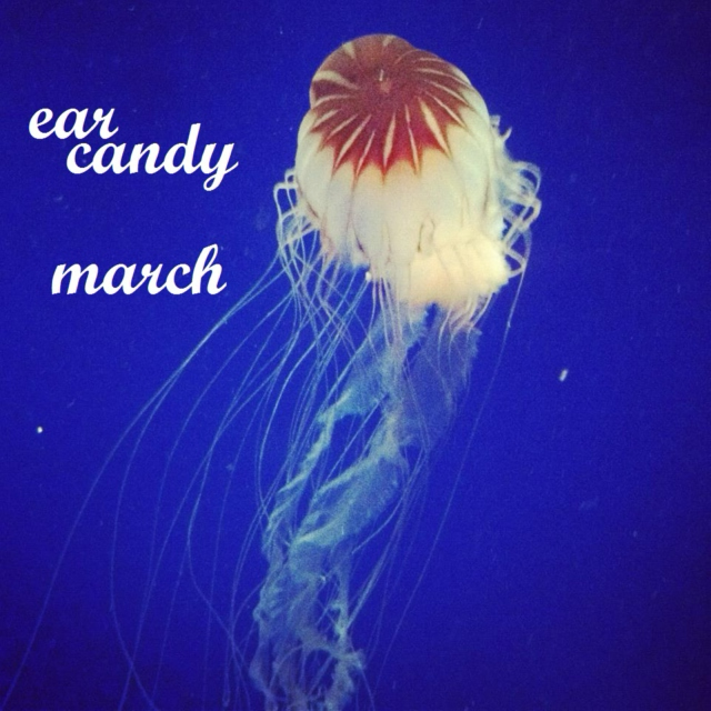 EAR CANDY- MARCH 2012