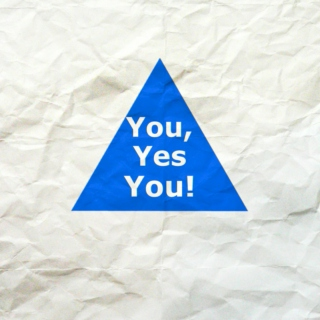 You, yes you!