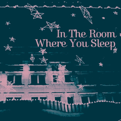 In The Room Where You Sleep