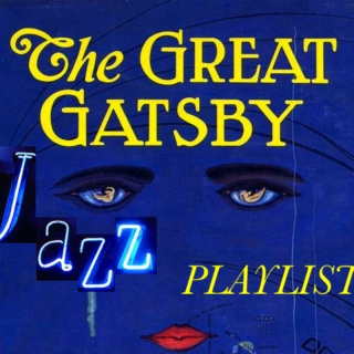 The Great Gatsby: Nick Carraway's Playlist