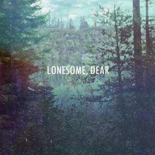 Lonesome, Dear