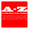 The A-z: An Indie Rock Music Sampler