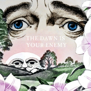 The Dawn Is Your Enemy
