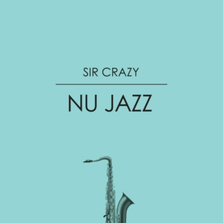 Nu Jazz By Sir Crazy...