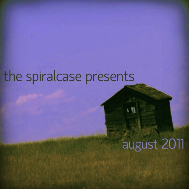The Spiralcase Presents: August 2011