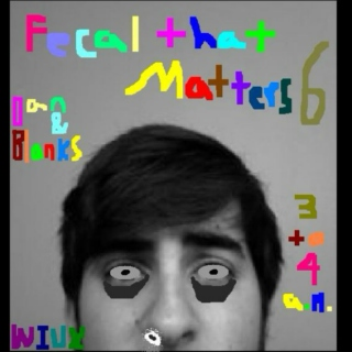 FECAL THAT MATTERS 6.0