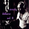 Strictly Dubwise Vol. 8