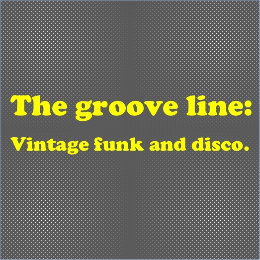 The groove line: Vintage funk and disco.